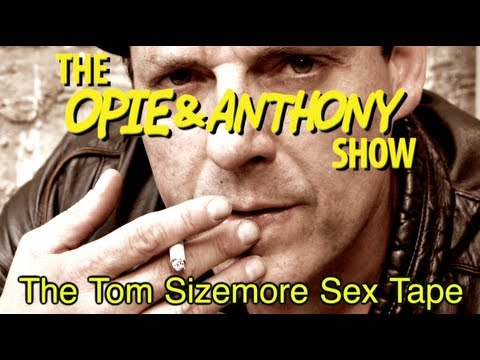 Opie & Anthony: The Tom Sizemore Sex Tape (08/30/05)