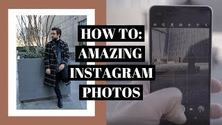 HOW TO TAKE GOOD INSTAGRAM PHOTOS | HOW I TAKE MY INSTAGRAM PHOTOS