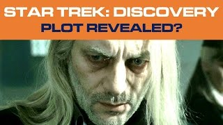 Star Trek: DISCOVERY - Has The Plot Been Revealed?