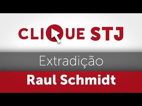 Clique STJ - Extradição Raul Schmidt (30/04/2018)