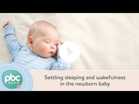 Settling sleeping and wakefulness in the newborn baby