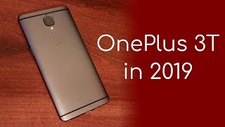 OnePlus 3T in 2019 - How does it hold up?