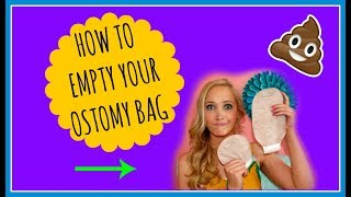 HOW TO EMPTY YOUR OSTOMY BAG