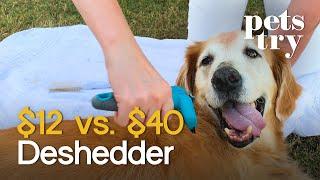 Pets Try: $12 Deshedder Vs. $40 Deshedder