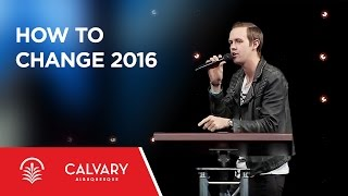 How to Change 2016 - Matthew 5:13-16 - Nate Heitzig