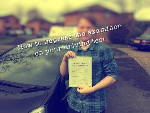 How to impress the examiner on the driving test.