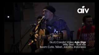 ASIA INDIE VIDEO (AIV CANDID 6D) WILLY SKET - TRUST ME