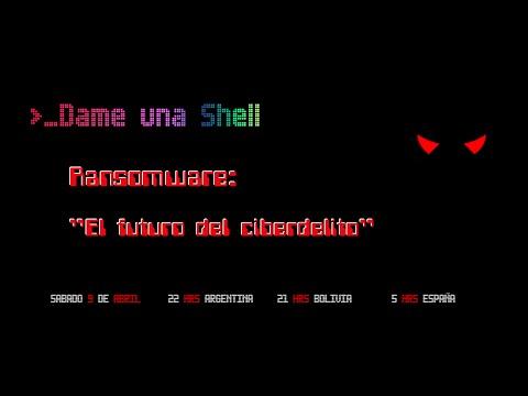 """0x01 Dame una Shell - """"Ransomware el futuro del ciberdelito"""""""