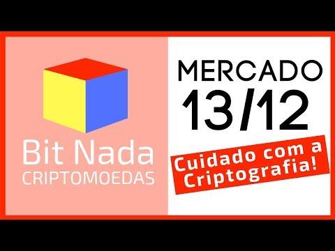 Mercado de Cripto! 13/12 Bitcoin / Cuidado com a Criptografia! / IDEIA!!!