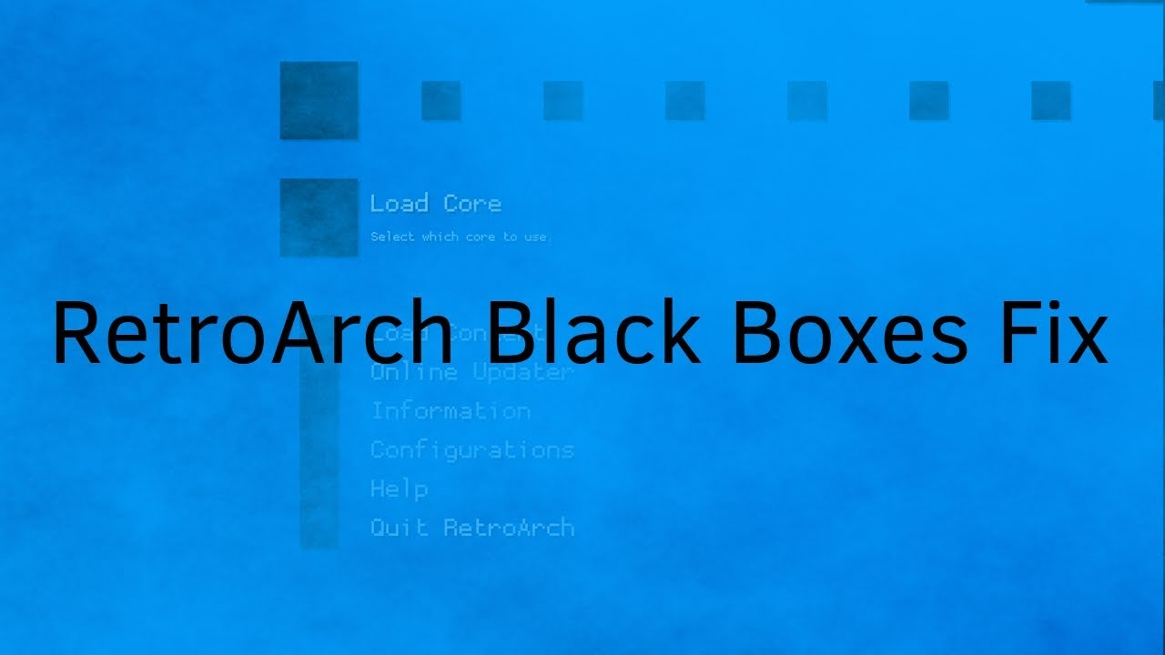 How to fix RetroArch black boxes