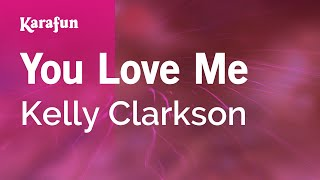 Karaoke You Love Me - Kelly Clarkson *