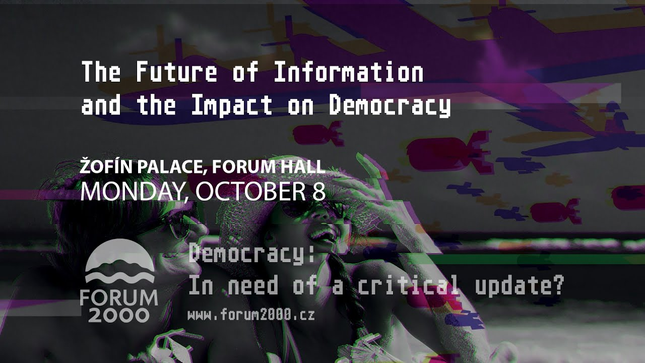 The Future Of Information And The Impact On Democracy 22nd Forum 2000 Conference Youtube