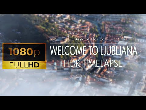 Welcome to Ljubljana - the Capital of Slovenia (HDR Timelapse)