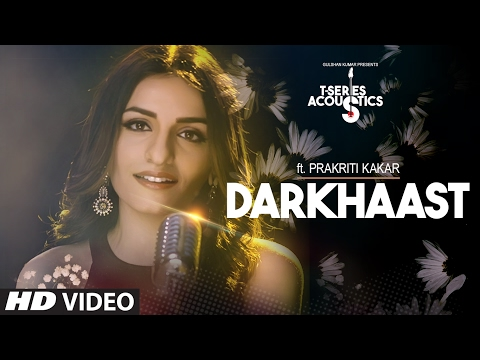 Darkhaast Video Song || Prakriti Kakar ||...