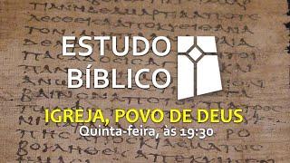 Estudo Bíblico - Igreja, Povo de Deus - 11(01/07/2021)