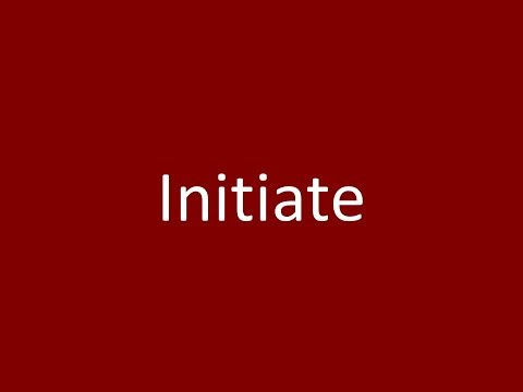 Initiate Meaning Definition Pronunciation Example Synonym Antonyms