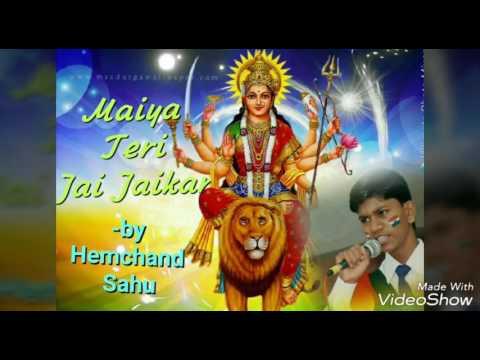 Maiya Teri Jai Jaikar with lyrics || by Hemchand Sahu