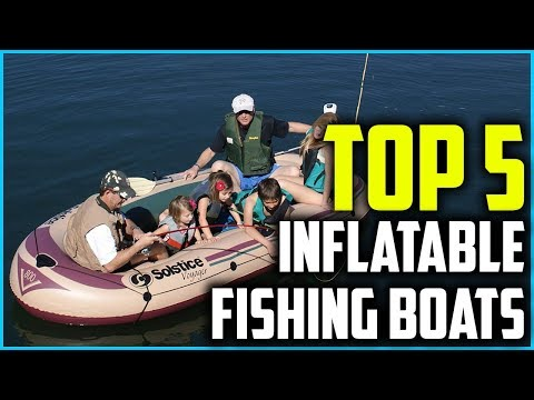 Top 5 Best Inflatable Fishing Boats In 2020