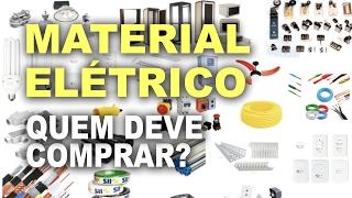 Quem deve comprar material elétrico? Cliente ou eletricista?