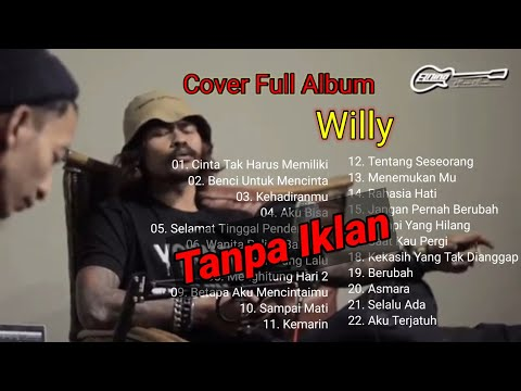 Kumpulan Lagu Cover Willy Preman Pensiun || Cover Full Album 2020 ST12 Cinta Tak Harus Memiliki