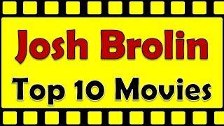 Josh Brolin Top 10 Movies | Josh Brolin Best Movies | Josh Brolin Hit Movies