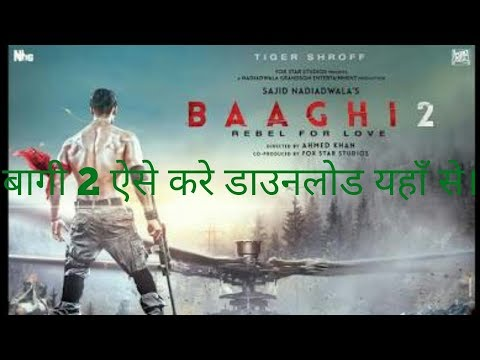 How To Download Baaghi 2 Full Movie