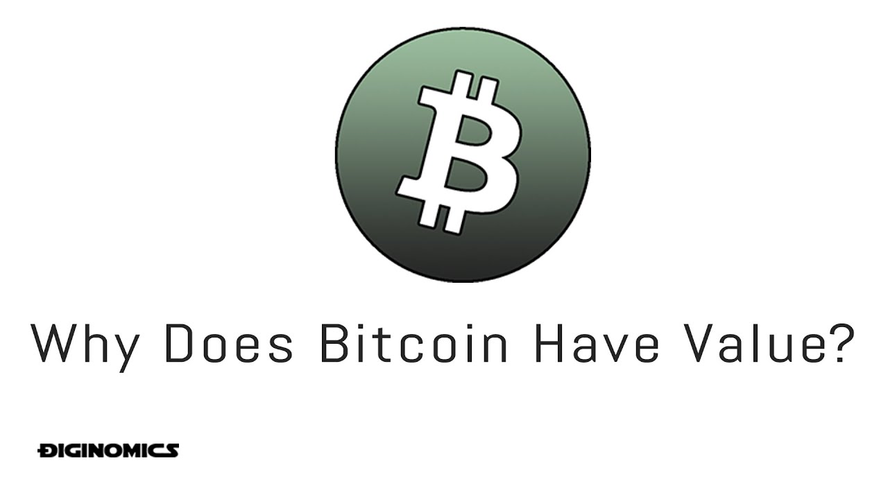 Why does bitcoin have value youtube why does bitcoin have value ccuart Choice Image