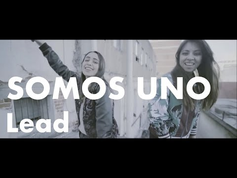 LEAD - Somos Uno (Video Oficial)