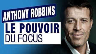 LE POUVOIR DU FOCUS par Anthony Robbins
