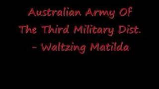 australian army of the third military dist waltzing matilda