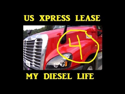 US Xpress Lease part 4 : Adventures in Trucking Series