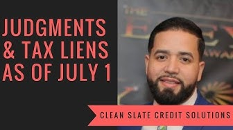 Judgments &Tax Liens Removed From Credit Reports As of July 1st!!!!