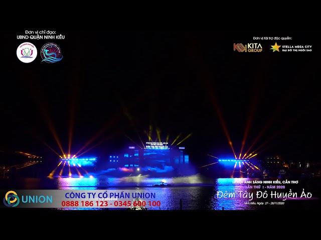 Tây Đô Huyền Ảo - Rồng lượn trên bến Ninh Kiều | Màn chiếu UNION