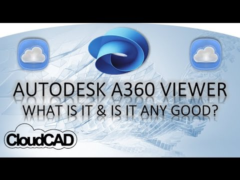 Autodesk A360 Viewer - What is it & is it any good?