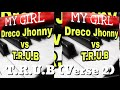 My Girl - Dreco Jhonny VS T.R.U.B