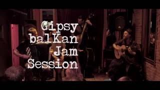 Gipsy balKan Jam Session - Hora Martisorului