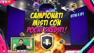SCR FIFA 19| CAMPIONATI MISTI TUTORIAL ECONOMICO! IF + OTW TROVATI!