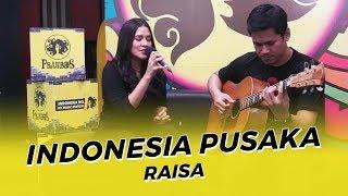 INDONESIA PUSAKA - (RAISA COVER)