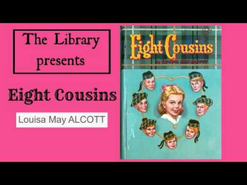 Eight Cousins By Louisa May Alcott - Audiobook