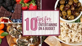 10 Tips For Entertaining On A Budget