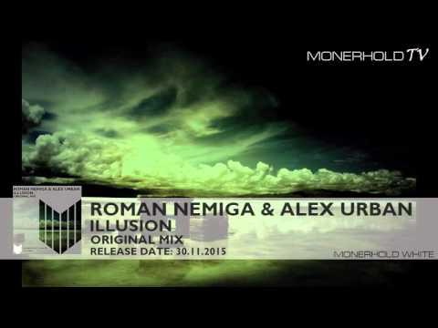 Roman Nemiga & Alex Urban   Illusion Original Mix