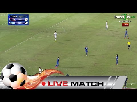 Live match Thailand vs Hondurus King's Cup 2558