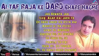 ALTAF  RAJA  KE SAD SONG,S (Song Jhankar) Hits