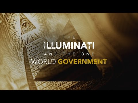 The Illuminati and the One World Government HD