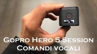 GoPro Hero 5 Session: Tutorial Comandi Vocali come usare Voice Control 4K Lista