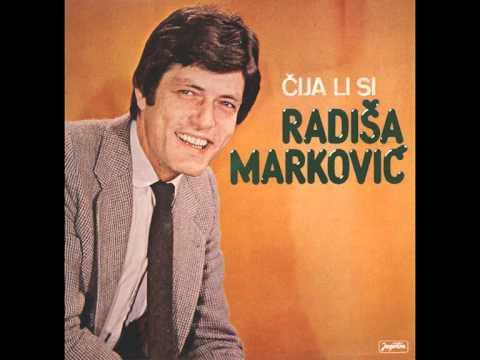 Radisa Markovic - Cija li si sada - (Audio)