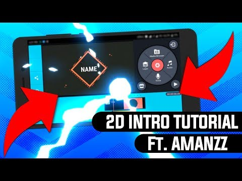 HOW TO MAKE 2D INTRO ON ANDROID   2D INTRO TUTORIAL ON KINEMASTER