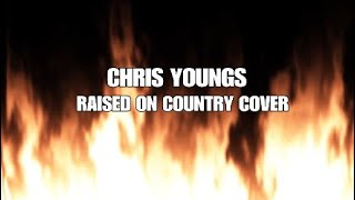 AUST SINGS RAISED ON COUNTRY BY CHRIS YOUNG COVER Video