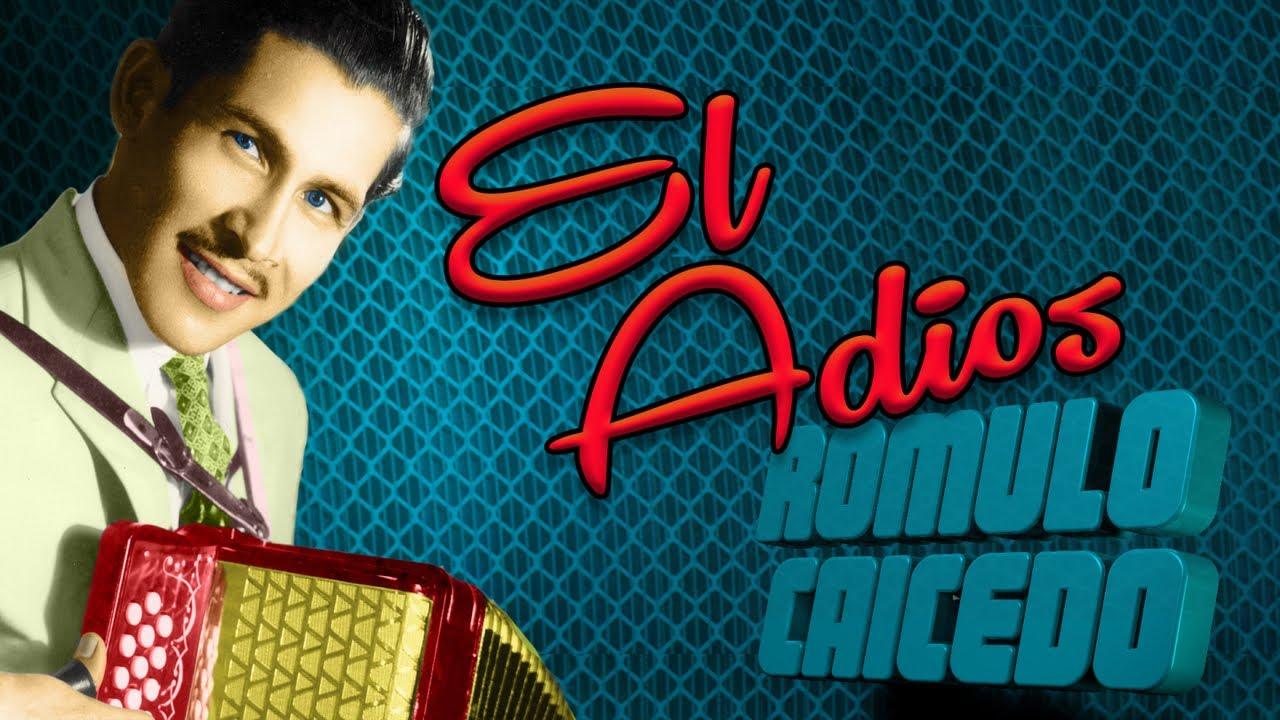 Romulo Caicedo - El Adios