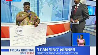 Mercy Opande is the winner of the 'I Can Sing' competition